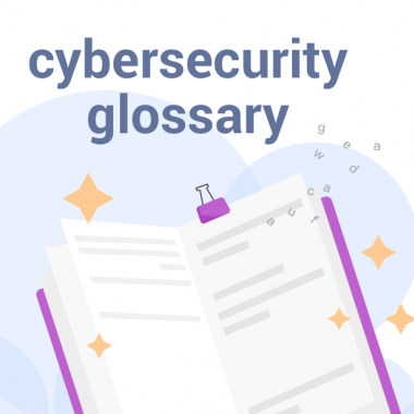 Continuous Updating: A List of Cyber Security Terms (From A to Z)