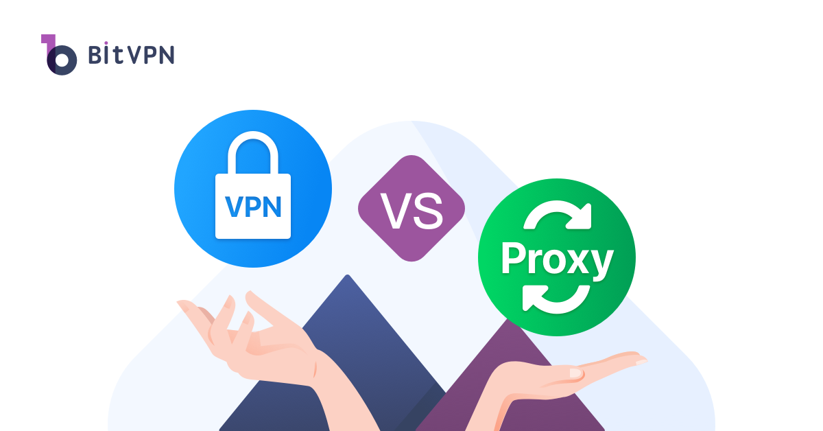 vpn vs proxy-BitVPN