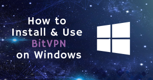 How to Install and Use BitVPN on Windows (updated in 2020)