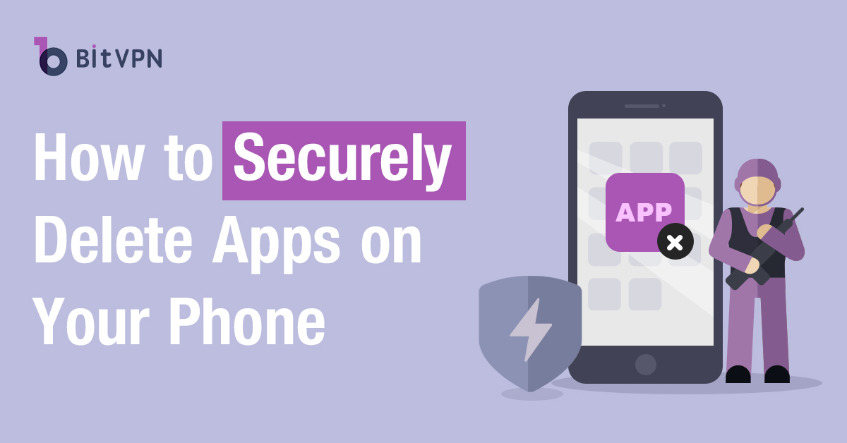 securely delete apps from phone